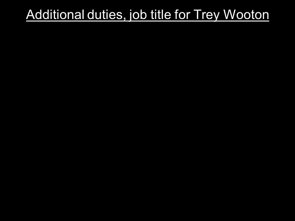Additional duties, job title for Trey Wooton