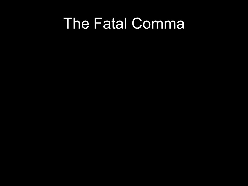The Fatal Comma