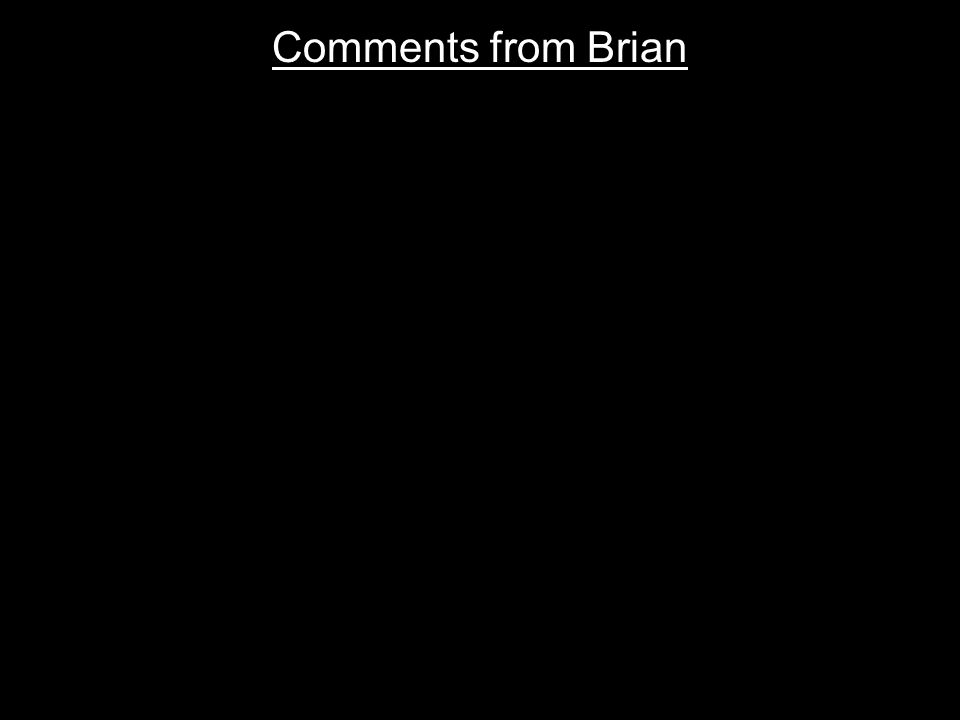 Comments from Brian