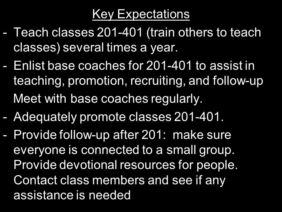 Key Expectations -Teach classes 201-401 (train others to teach classes) several times a year.