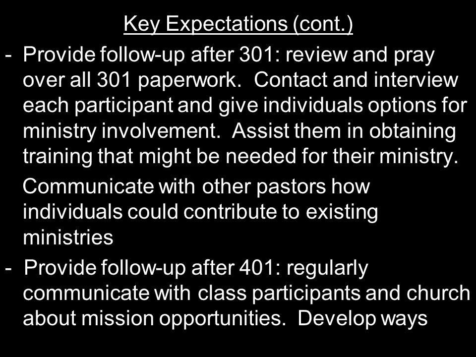 Key Expectations (cont.) -Provide follow-up after 301: review and pray over all 301 paperwork.