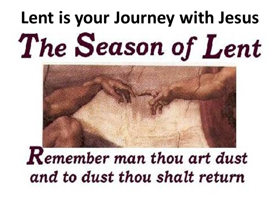 Lent is your Journey with Jesus