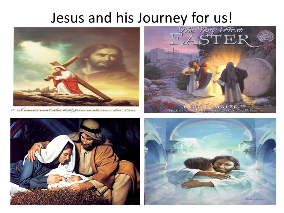 Jesus and his Journey for us!