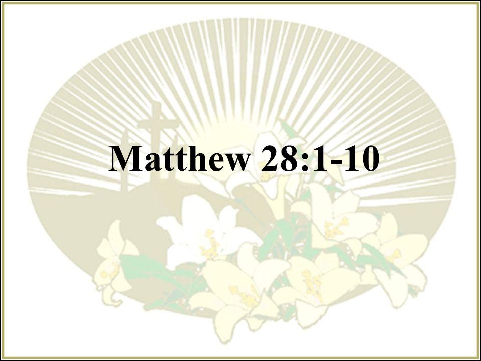 Matthew 28:1-10
