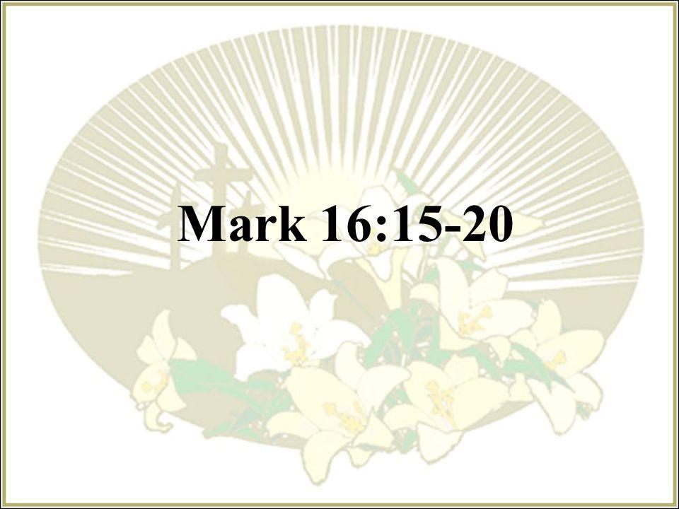Mark 16:15-20