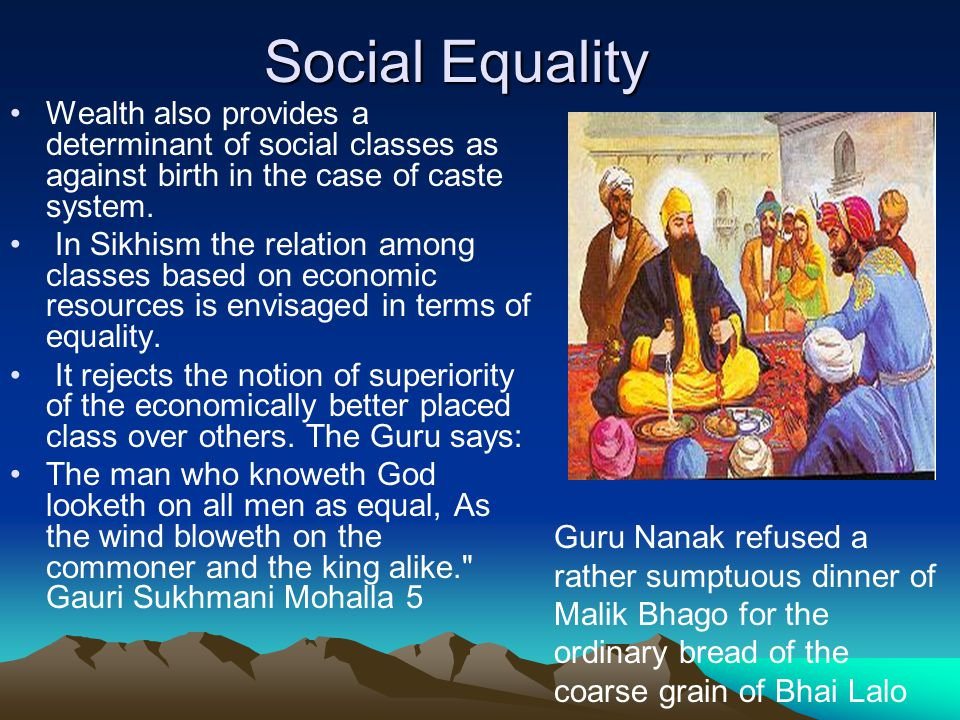 Social Equality Wealth also provides a determinant of social classes as against birth in the case of caste system.
