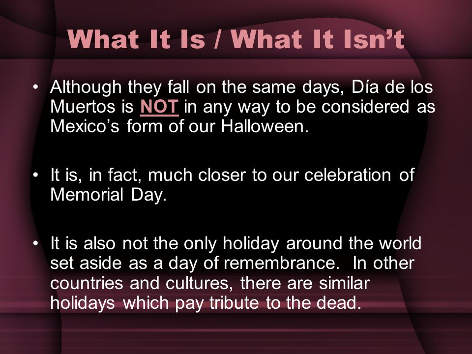 So this commemoration of the dead becomes a family reunion with joyous celebration between the living and the dead.
