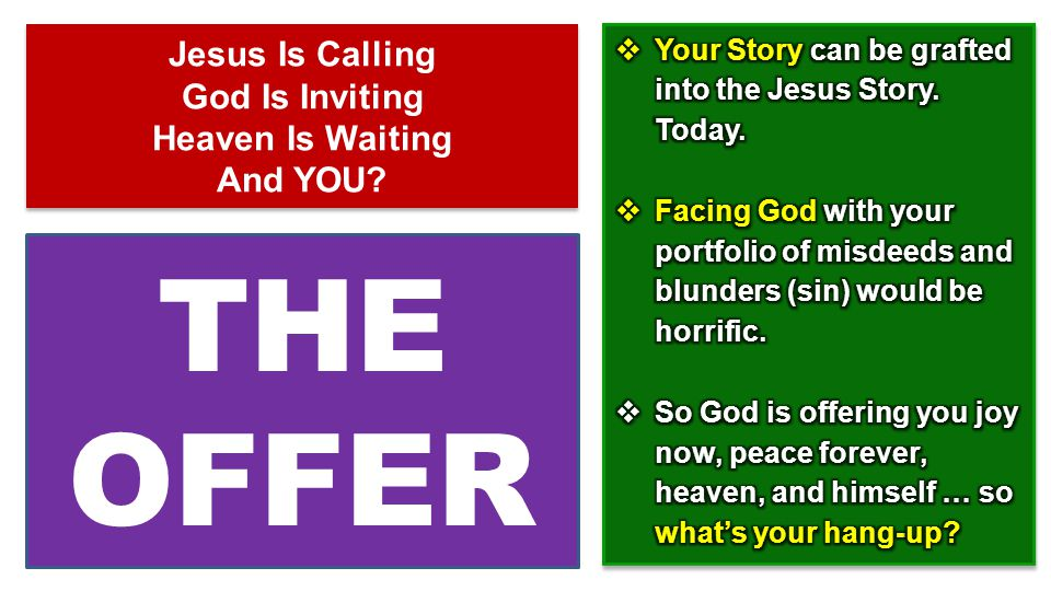 Jesus Is Calling God Is Inviting Heaven Is Waiting And YOU THE OFFER