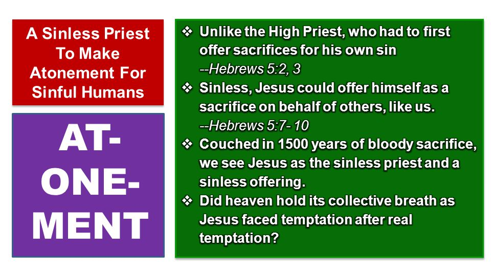 A Sinless Priest To Make Atonement For Sinful Humans AT- ONE- MENT