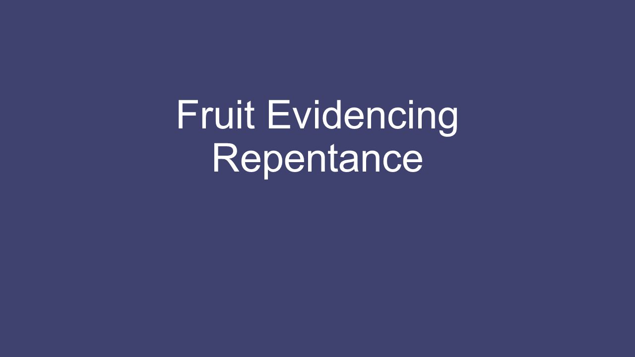 Fruit Evidencing Repentance