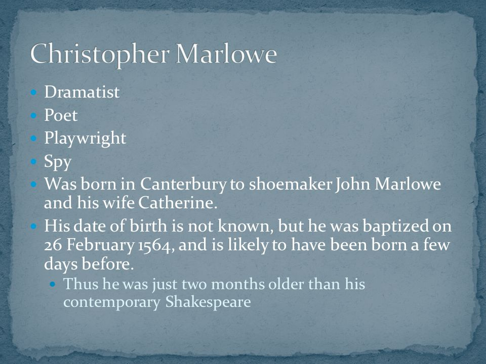Marlowe attended The King s School in Canterbury and Corpus Christi College, Cambridge, where he received his BA degree in 1584.