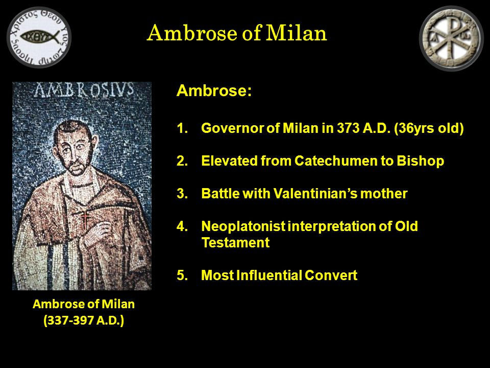 Ambrose of Milan Ambrose: 1.Governor of Milan in 373 A.D.