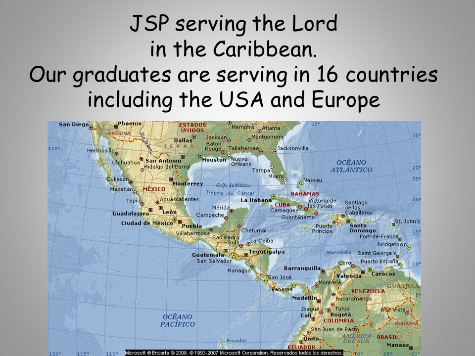 JSP serving the Lord in the Caribbean. Our graduates are serving in 16 countries including the USA and Europe