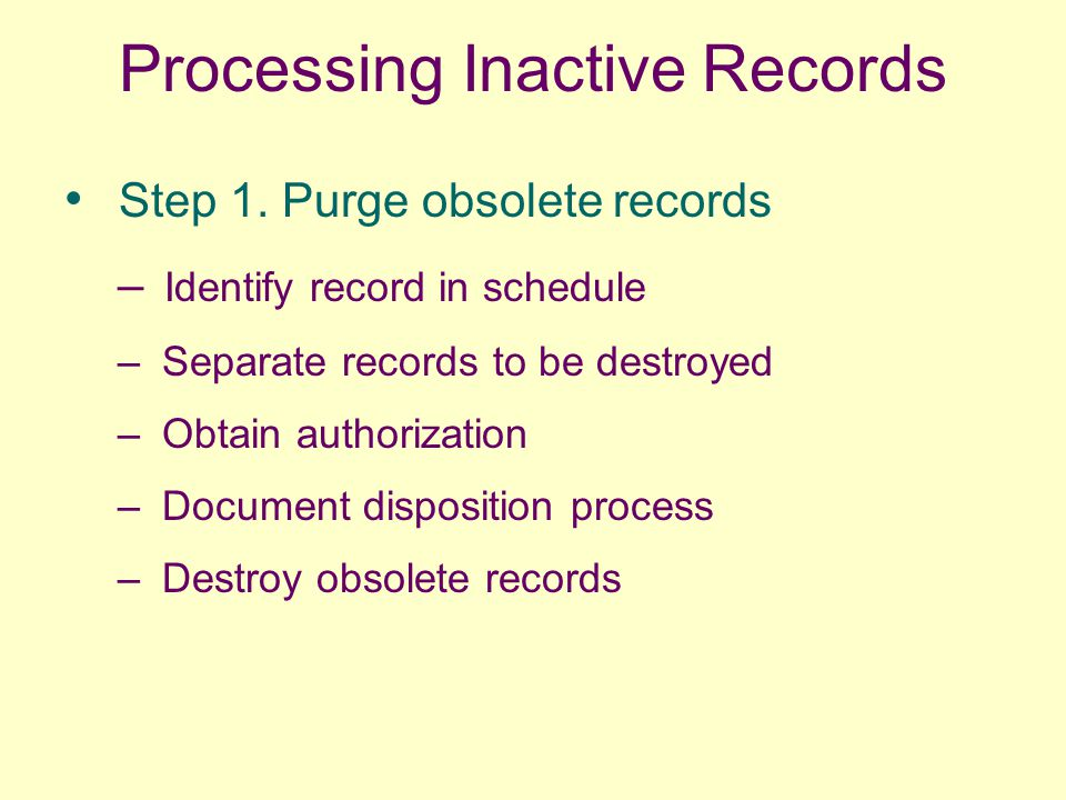 Processing Inactive Records Step 1.