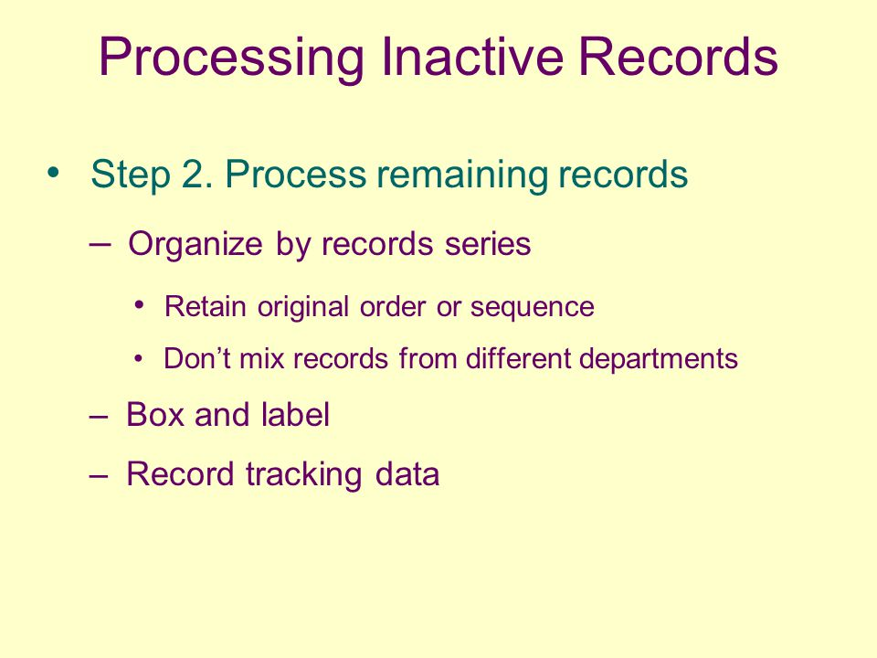 Processing Inactive Records Step 2.