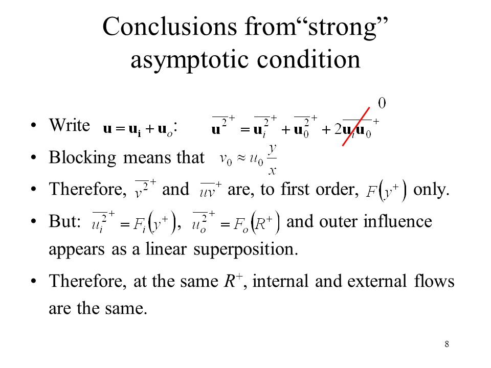 8 Conclusions from strong asymptotic condition Write : Blocking means that Therefore, and are, to first order, only.