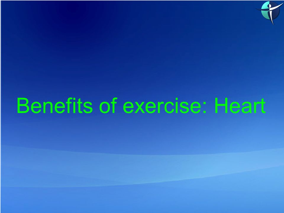Benefits of exercise: Heart