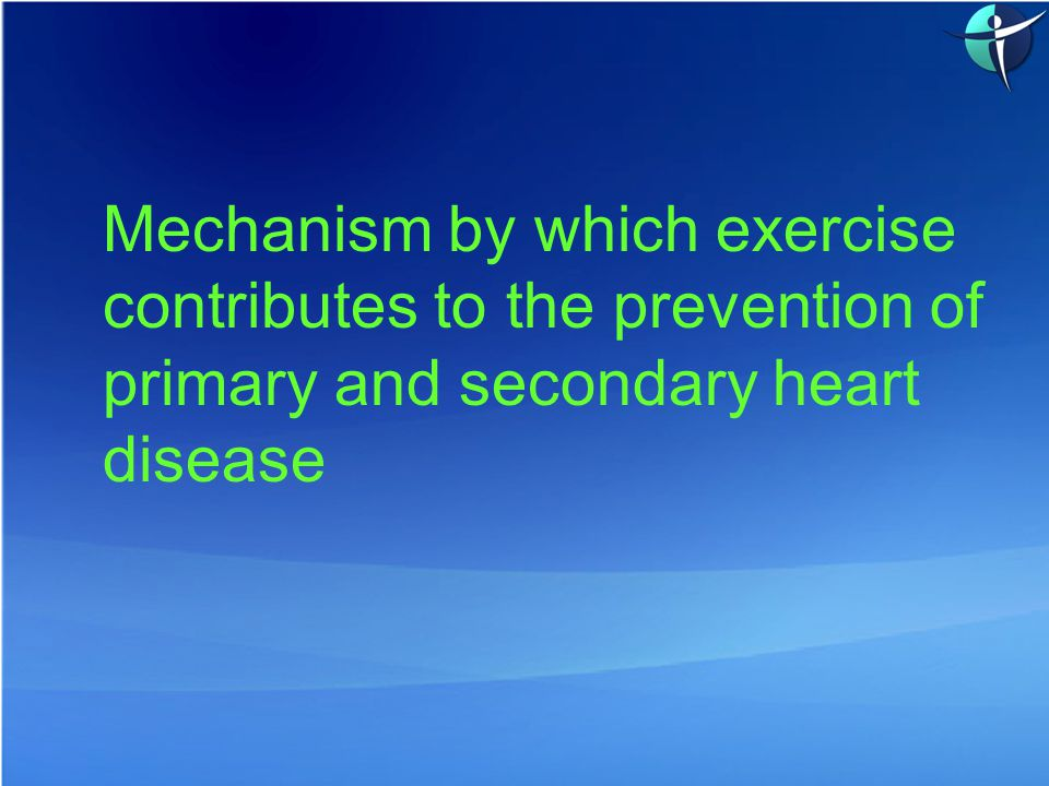 Mechanism by which exercise contributes to the prevention of primary and secondary heart disease