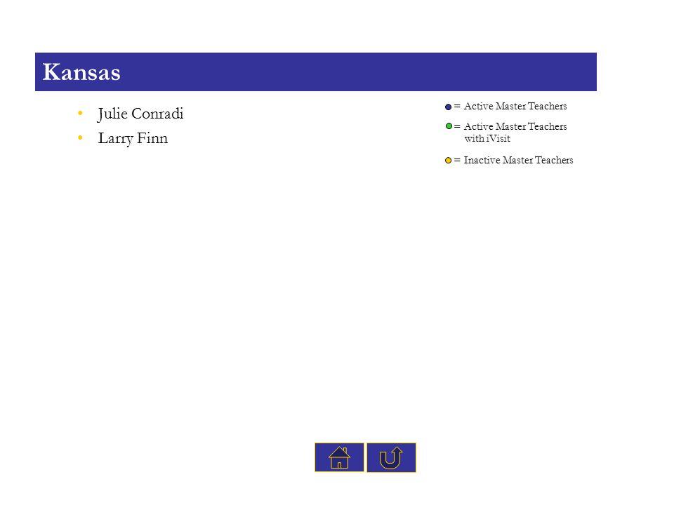 Julie Conradi Larry Finn Kansas = Active Master Teachers = Inactive Master Teachers with iVisit