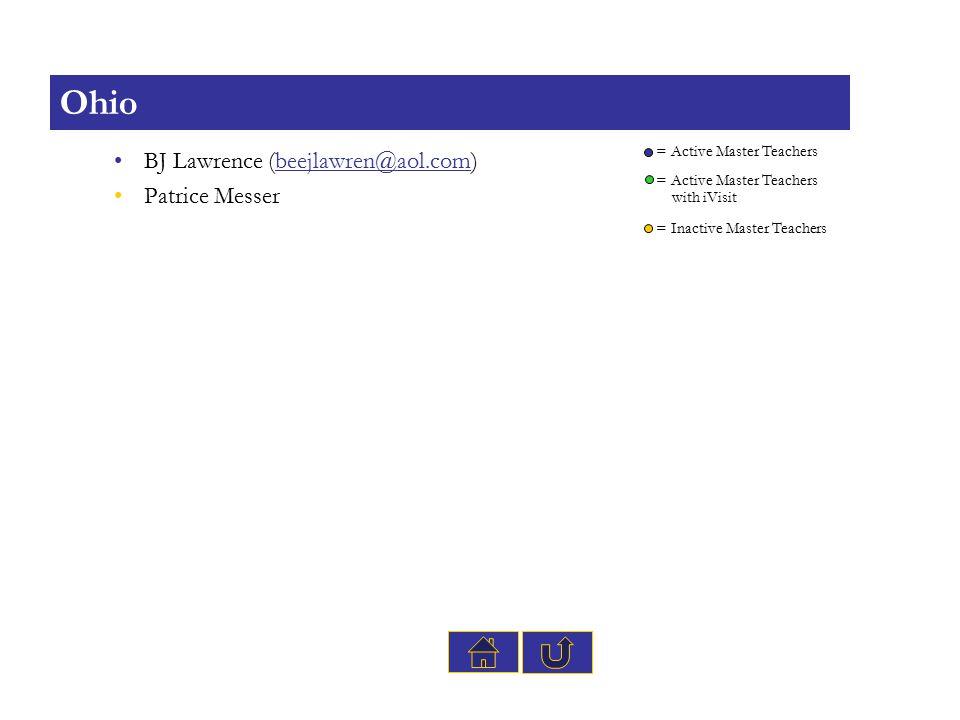 BJ Lawrence (beejlawren@aol.com)beejlawren@aol.com Patrice Messer Ohio = Active Master Teachers = Inactive Master Teachers with iVisit