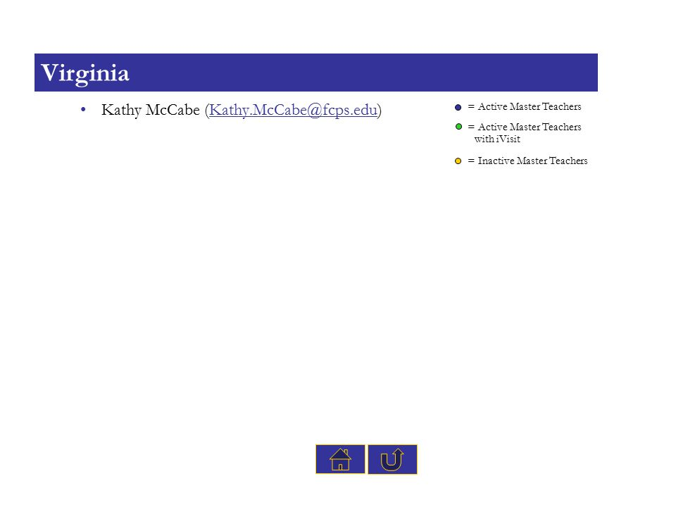 Kathy McCabe (Kathy.McCabe@fcps.edu)Kathy.McCabe@fcps.edu Virginia = Active Master Teachers = Inactive Master Teachers with iVisit