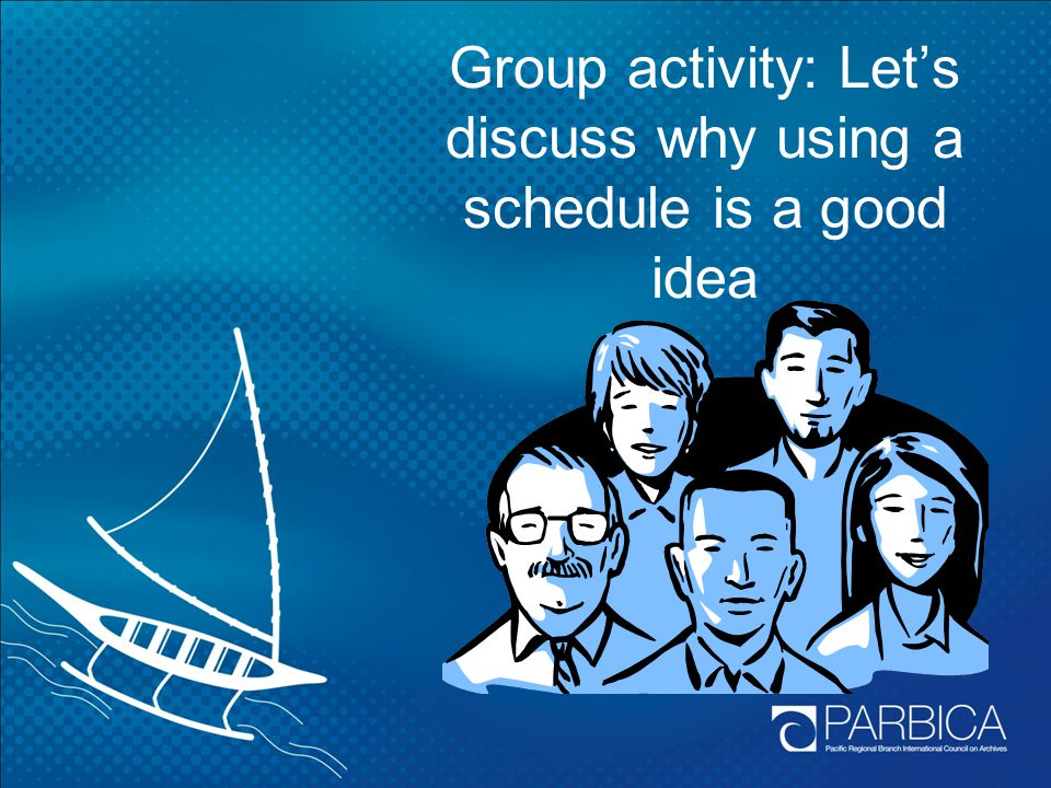 Group activity: Let's discuss why using a schedule is a good idea