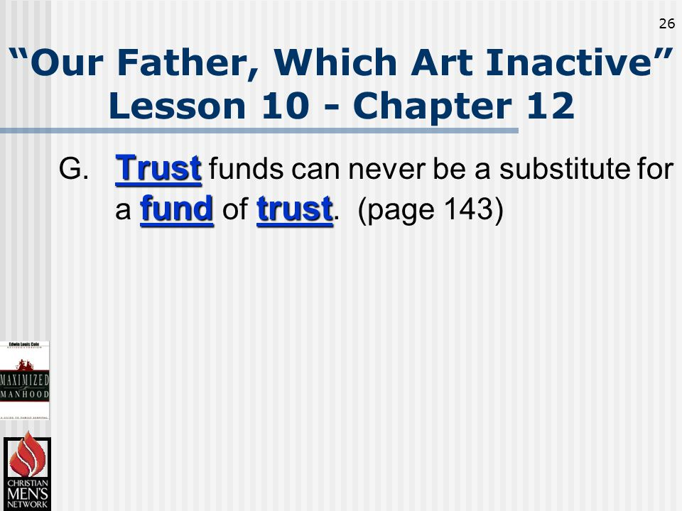 26 Our Father, Which Art Inactive Lesson 10 - Chapter 12 Trust fundtrust G.