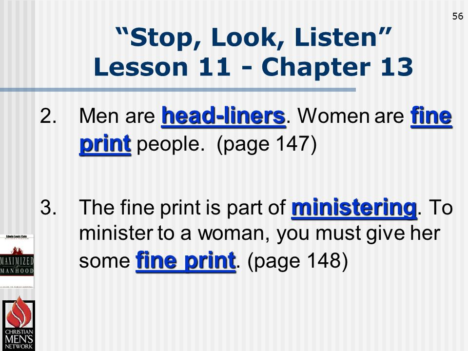 56 head-linersfine print 2.Men are head-liners. Women are fine print people.