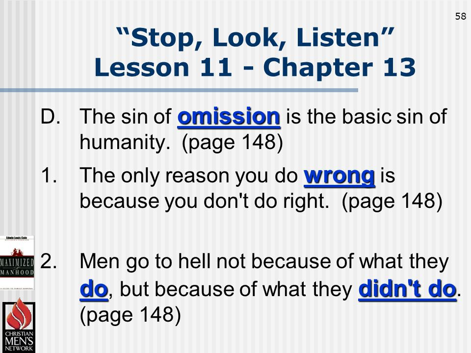 58 omission D.The sin of omission is the basic sin of humanity.