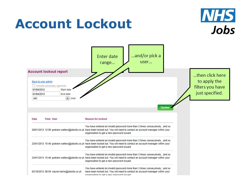 Account Lockout Enter date range… …and/or pick a user… …then click here to apply the filters you have just specified.
