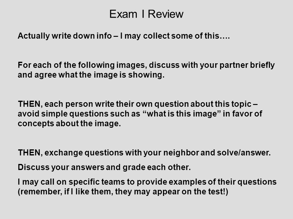 Exam I Review Actually write down info – I may collect some of this….