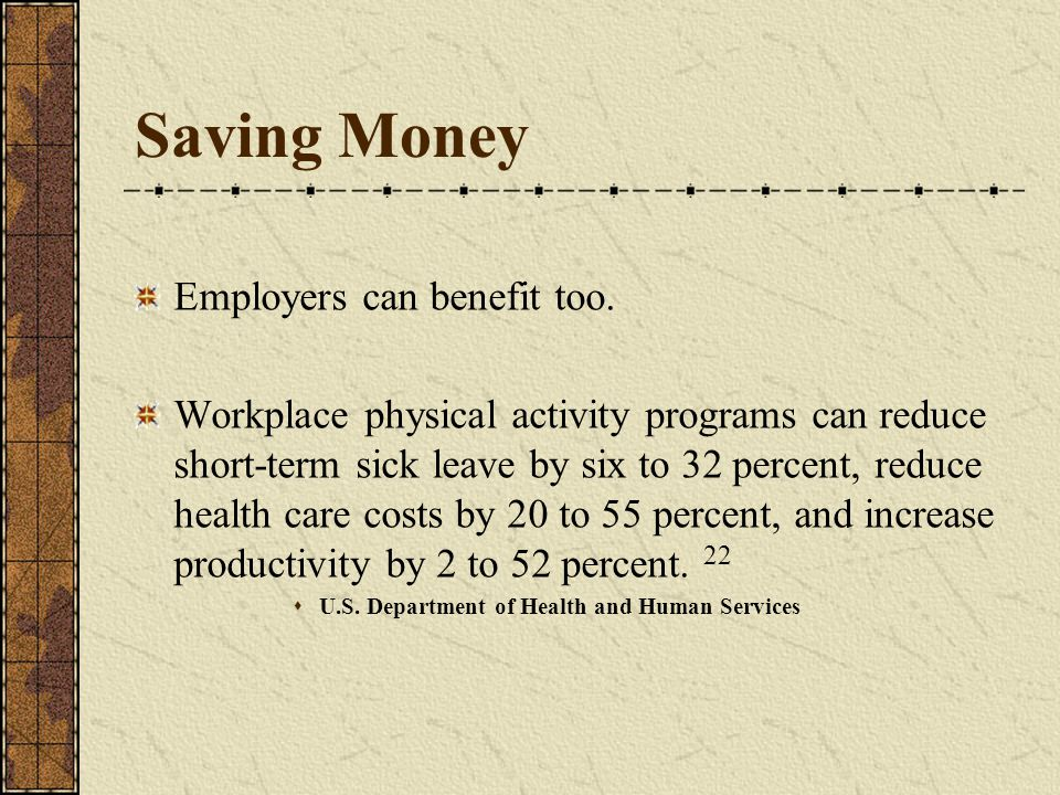 Saving Money Employers can benefit too.