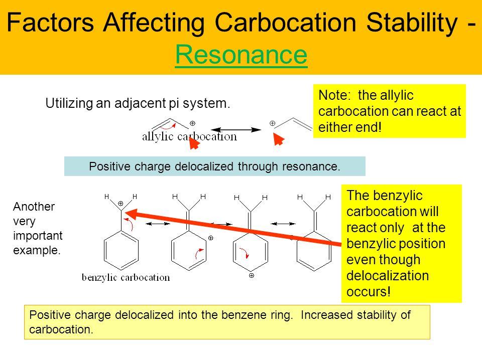 Factors Affecting Carbocation Stability - Resonance Utilizing an adjacent pi system.