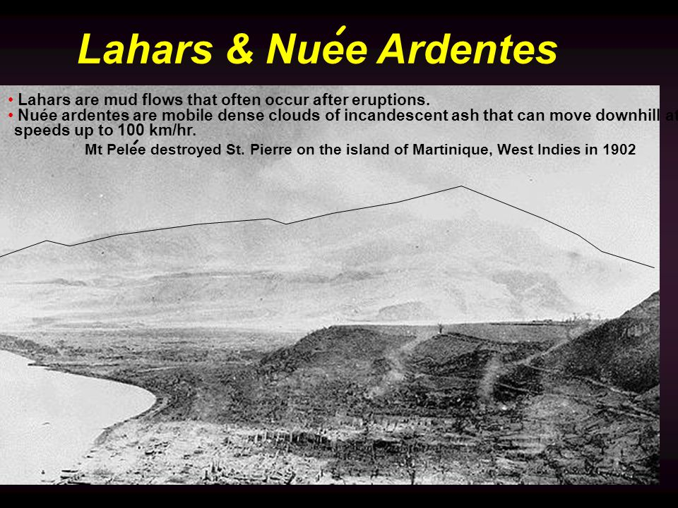 Lahars are mud flows that often occur after eruptions.