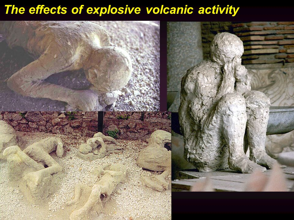 The effects of explosive volcanic activity