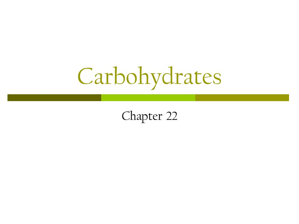 Carbohydrates Chapter 22