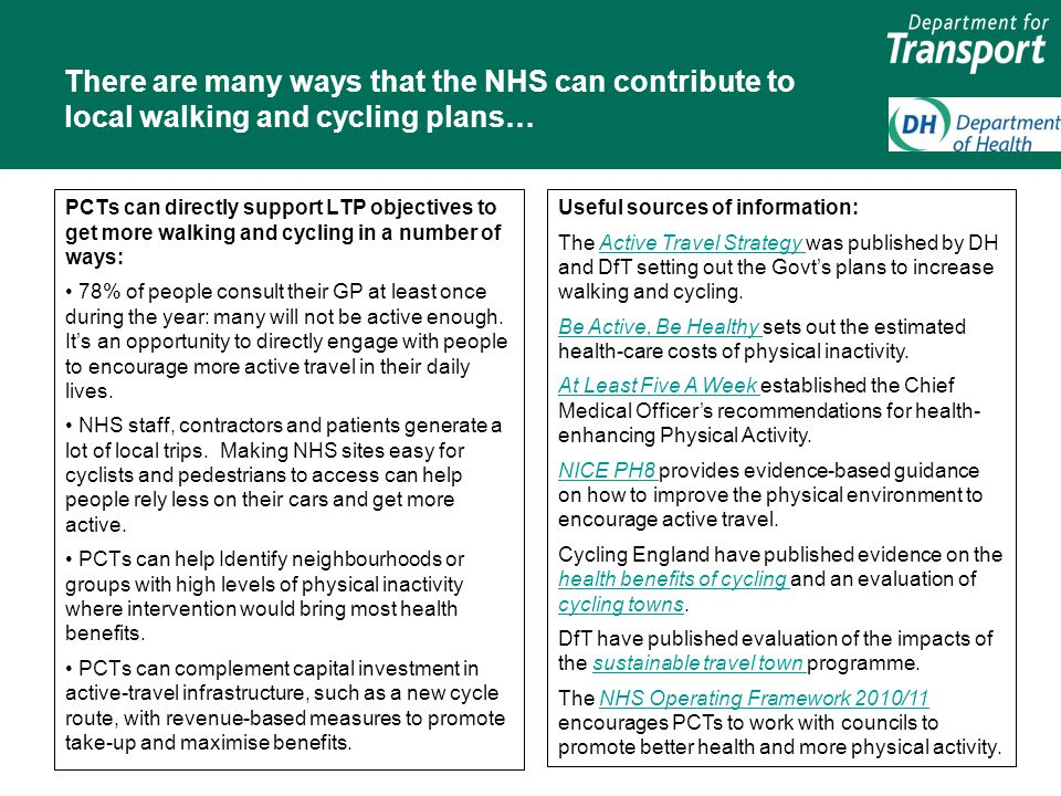 And places around the country where health and transport sectors are realising the benefits of working together Liverpool Liverpool City Council and PCT Liverpool City Council and PCT have signed an agreement to make it a Cycling City to improve quality of life and create a healthy low-carbon city.