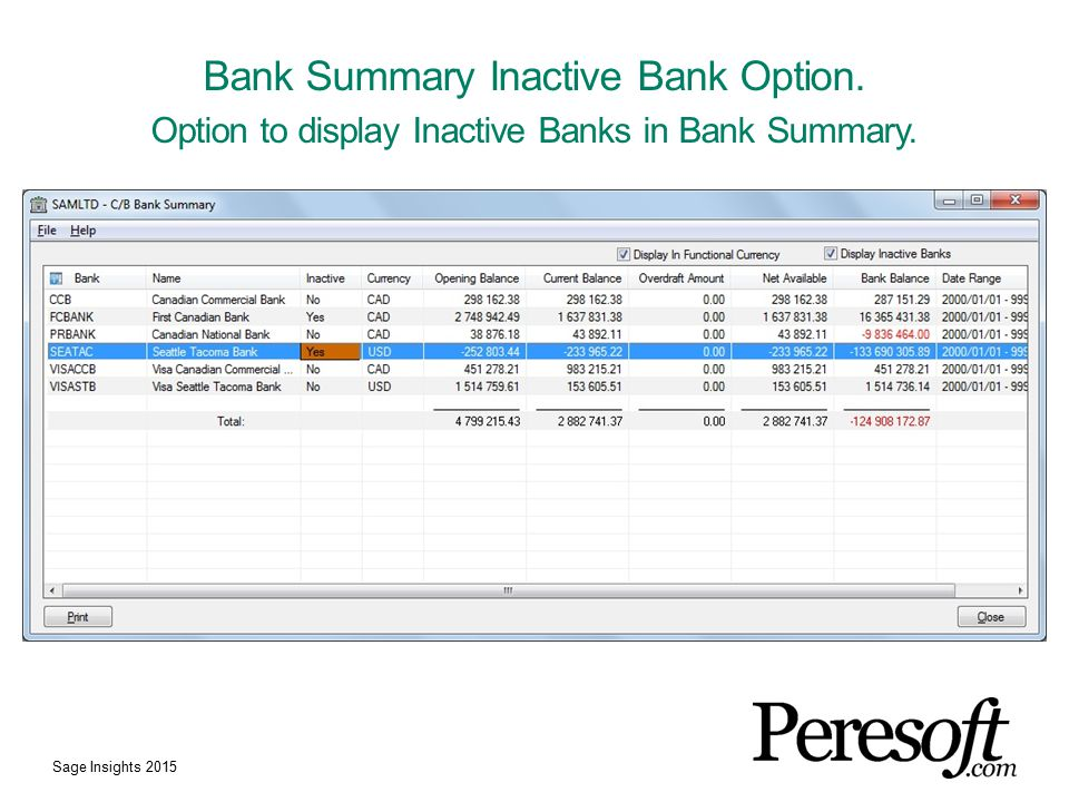 Bank Summary Inactive Bank Option. Option to display Inactive Banks in Bank Summary.