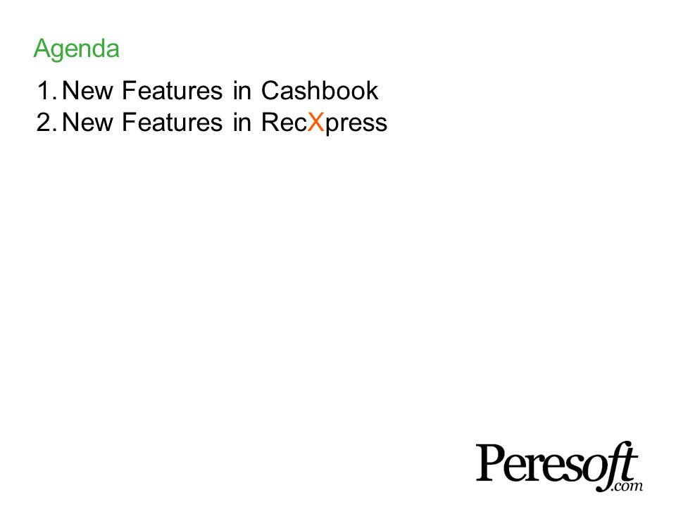 Agenda Sage Vision 2014 1.New Features in Cashbook 2.New Features in RecXpress