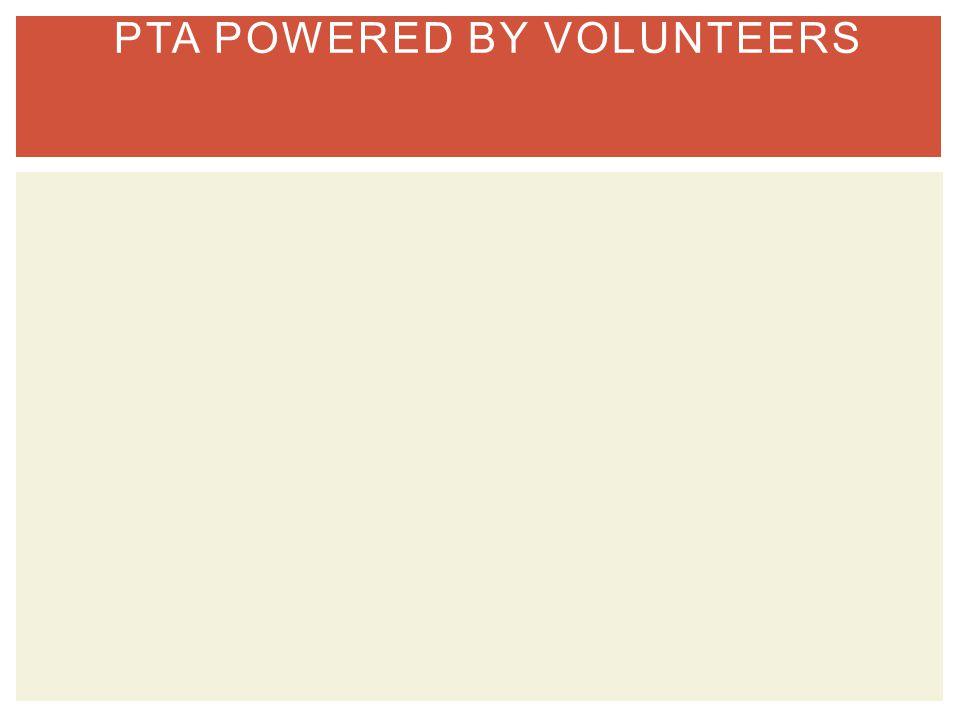 PTA POWERED BY VOLUNTEERS