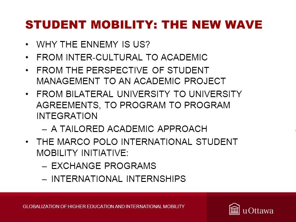 STUDENT MOBILITY: THE NEW WAVE WHY THE ENNEMY IS US.