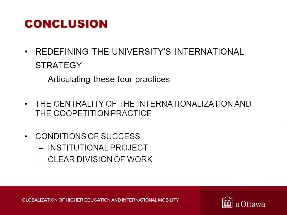 CONCLUSION REDEFINING THE UNIVERSITY'S INTERNATIONAL STRATEGY –Articulating these four practices THE CENTRALITY OF THE INTERNATIONALIZATION AND THE CO