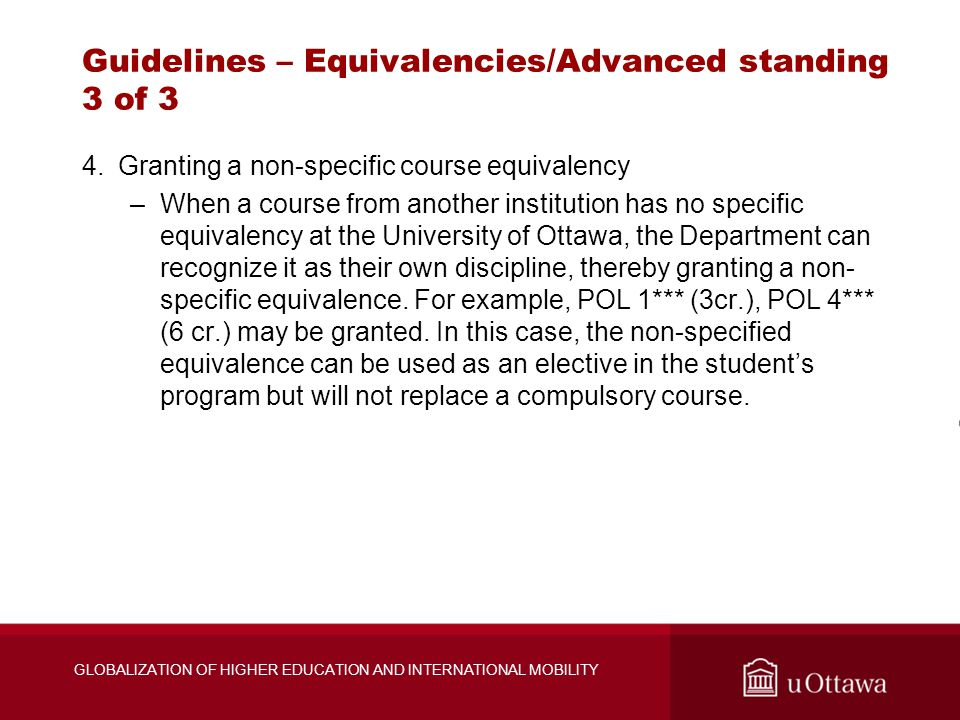 Guidelines – Equivalencies/Advanced standing 3 of 3 4.Granting a non-specific course equivalency –When a course from another institution has no specif