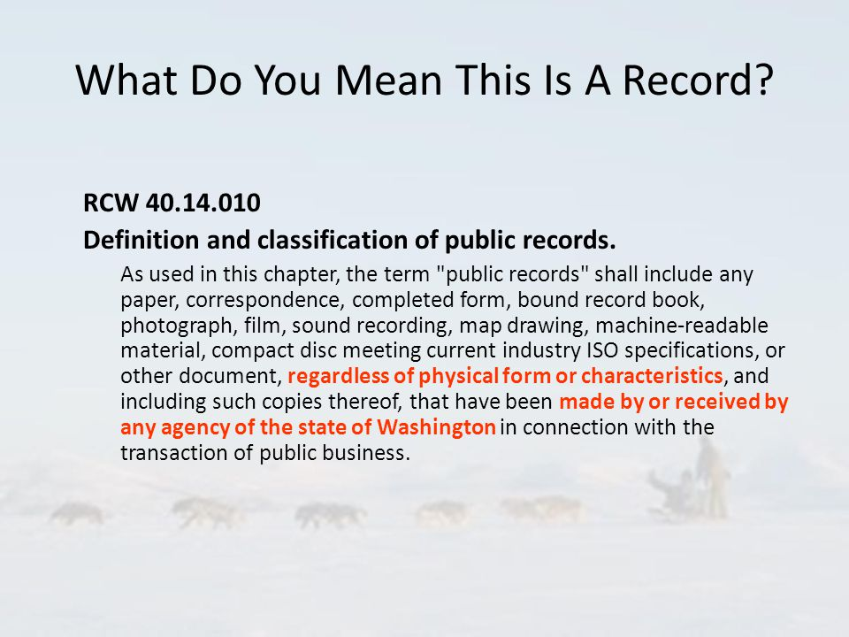 What Do You Mean This Is A Record. RCW 40.14.010 Definition and classification of public records.