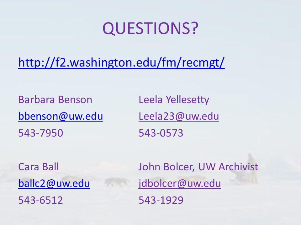 QUESTIONS? http://f2.washington.edu/fm/recmgt/ Barbara BensonLeela Yellesetty bbenson@uw.edubbenson@uw.eduLeela23@uw.edu 543-7950543-0573 Cara BallJoh