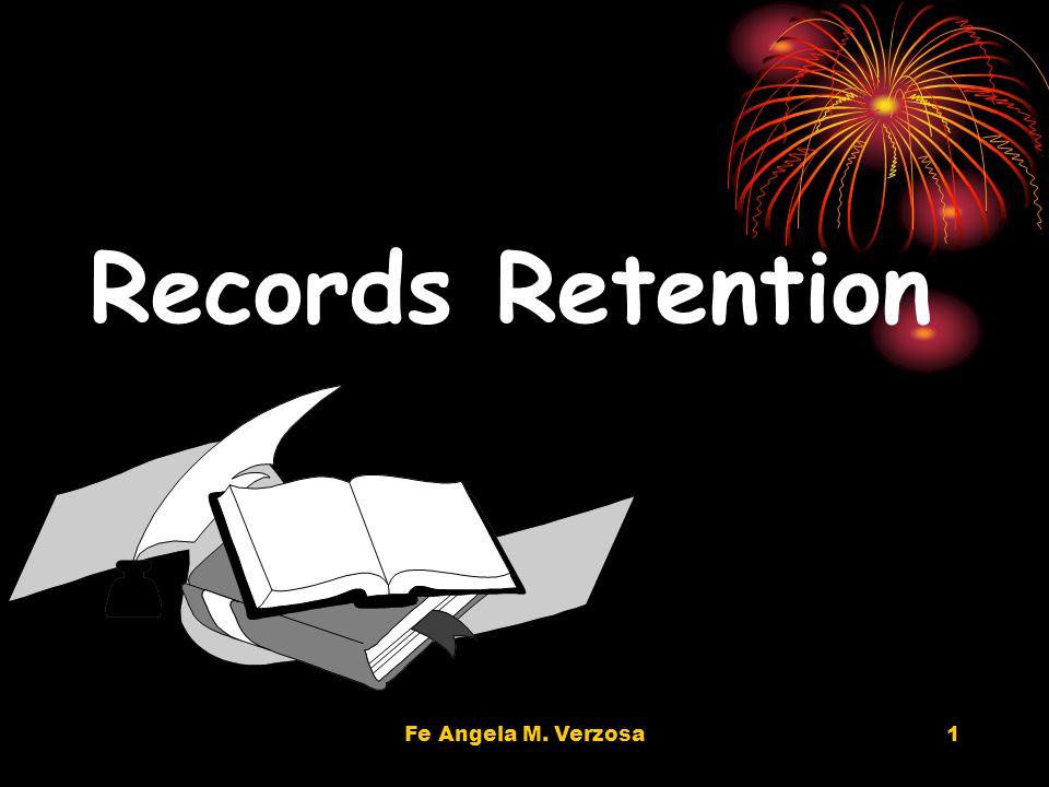 Fe Angela M. Verzosa1 Records Retention