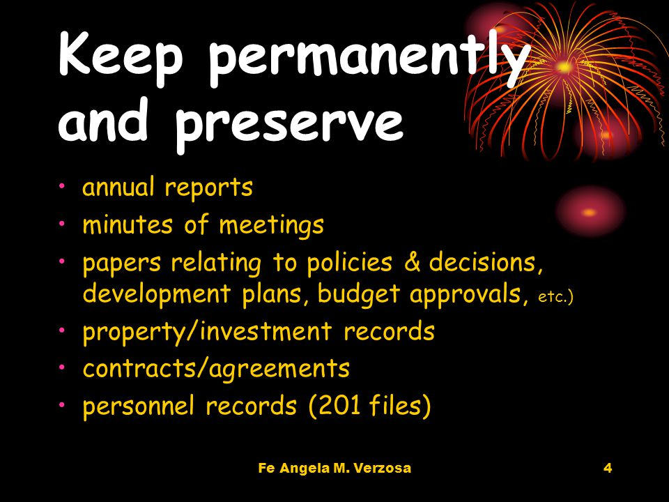 Fe Angela M. Verzosa3 Suggested Retention Periods Keep permanently and preserve.