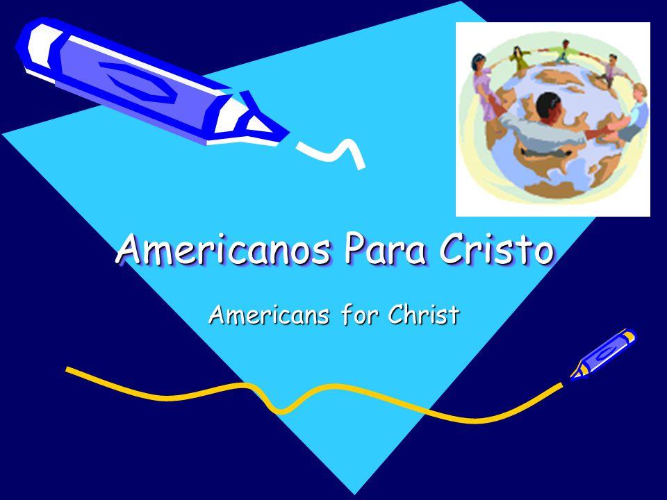 Americanos Para Cristo Americans for Christ