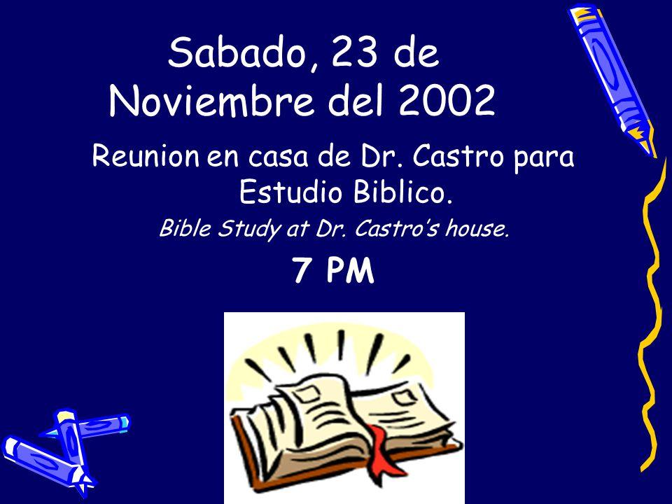 Sabado, 23 de Noviembre del 2002 Reunion en casa de Dr.