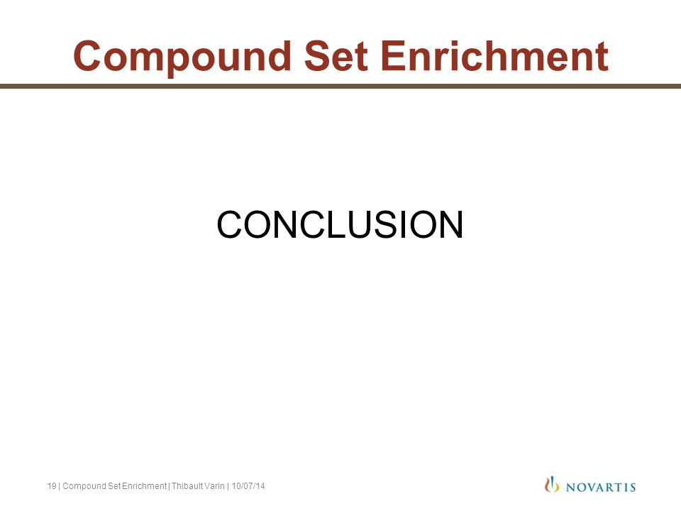 CONCLUSION | Compound Set Enrichment | Thibault Varin | 10/07/1419 Compound Set Enrichment